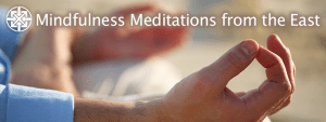 Mindfulness Meditations from the East