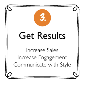Increase Sales Increase Engagement Communicate with Style