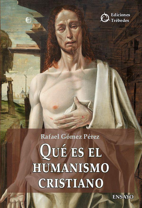 Qué es el humanismo cristiano