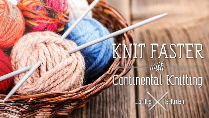 Knit Faster with Continental Knitting