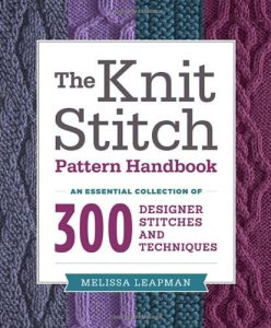 Knit Stitch Pattern Handbook by Melissa Leapman