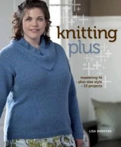 Knitting Plus by Lisa Shroyer