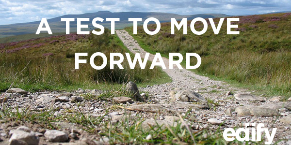 A Test to Move Forward