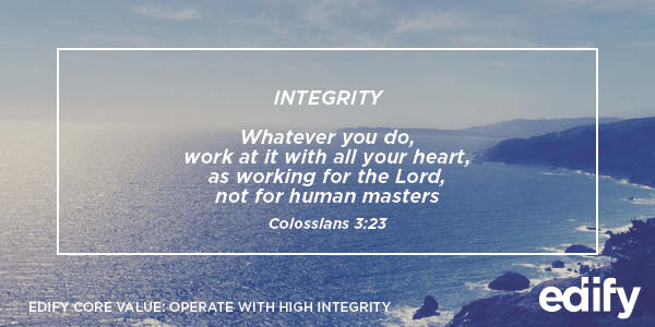 Edify Core Value: Operate with High Integrity