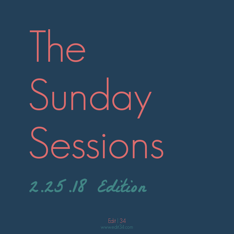 The Sunday Sessions 2.25.18 Edition