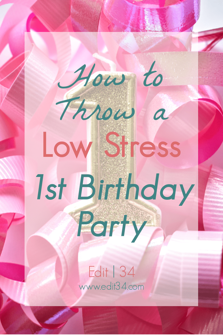 How to Throw a Low Stress 1st Birthday Party
