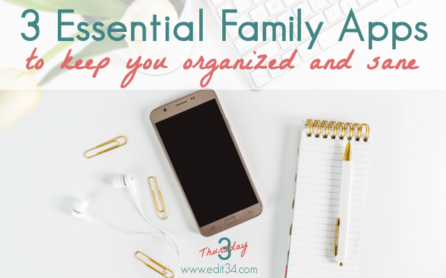 3 Essential Family Apps to keep you organized and sane