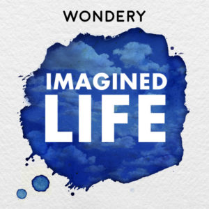 Imagined Life podcast