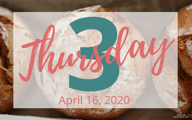 Thursday 3: April 16, 2020