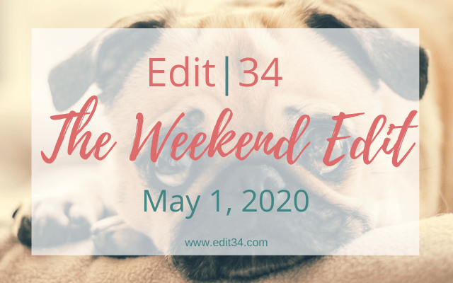 The Weekend Edit: May 1, 2020