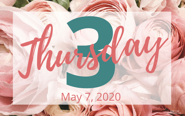 Thursday 3: May 7, 2020