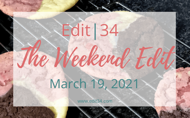 The Weekend Edit: March 19, 2021