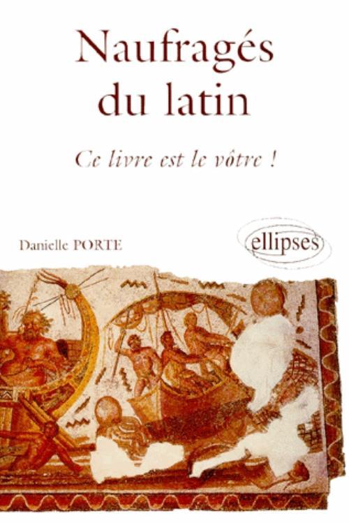 Naufragés du latin, ce livre est le vôtre !