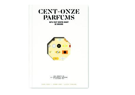 Les Cent Onze parfums qu'il faut sentir avant de mourir
