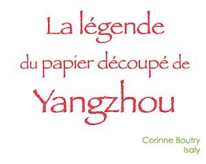 """Titre du livre pour enfant """"la légende du papier découpé de Yangzhou"""""""