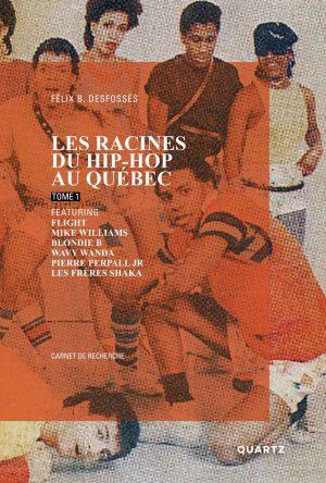 Couverture les racines du hip-hop au Québec, tome 1
