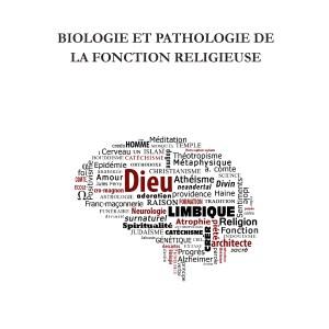 Biologie et pathologie de la fonction religieuse-73