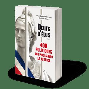 Délits d'élus - 400 politiques aux prises avec la justice-0