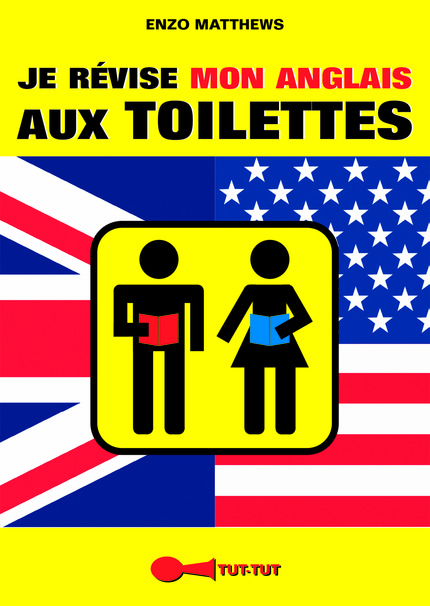 Je révise mon anglais aux toilettes De Enzo Matthews - Éditions Tut-tut