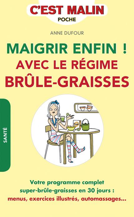 Maigrir enfin ! avec le régime brûle-graisses, c'est malin  De Anne Dufour - Leduc.s éditions