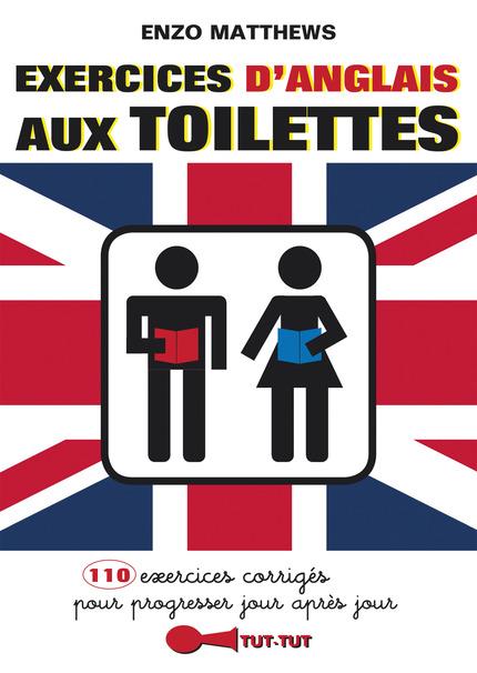 Exercices d'anglais aux toilettes De Enzo Matthews - Éditions Tut-tut