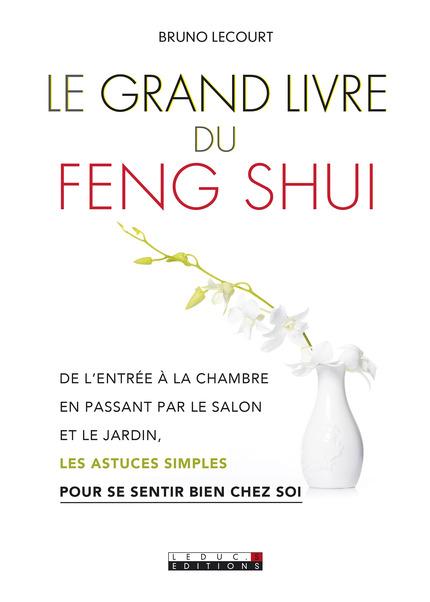 Leducs Ditions Le Grand Livre Du Feng Shui De L