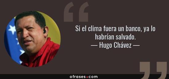 """Hugo Chavez (2009) : """"Si le climat était une banque, il serait déjà sauvé"""""""