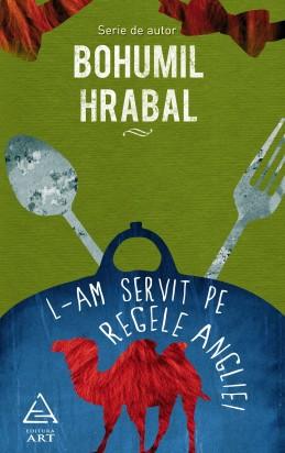 L-am servit pe regele Angliei (Bohumil Hrabal)