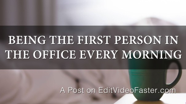 BeingTheFirstPersonInTheOfficeEveryMorning