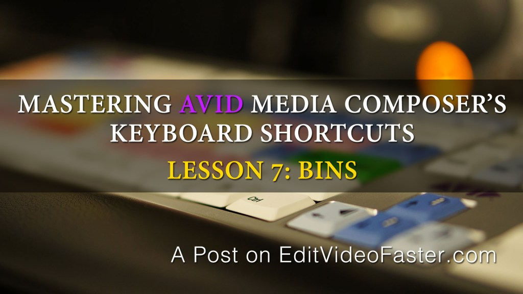 Mastering Media Composers Keyboard Shortcuts – Lesson 7
