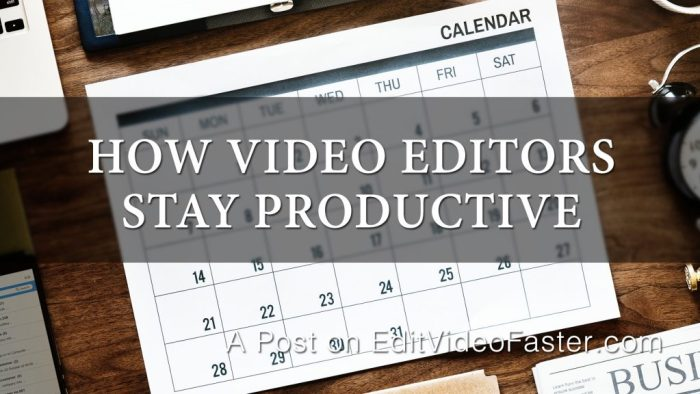 Image of Calendar with text saying How Video Editors Stay Productive