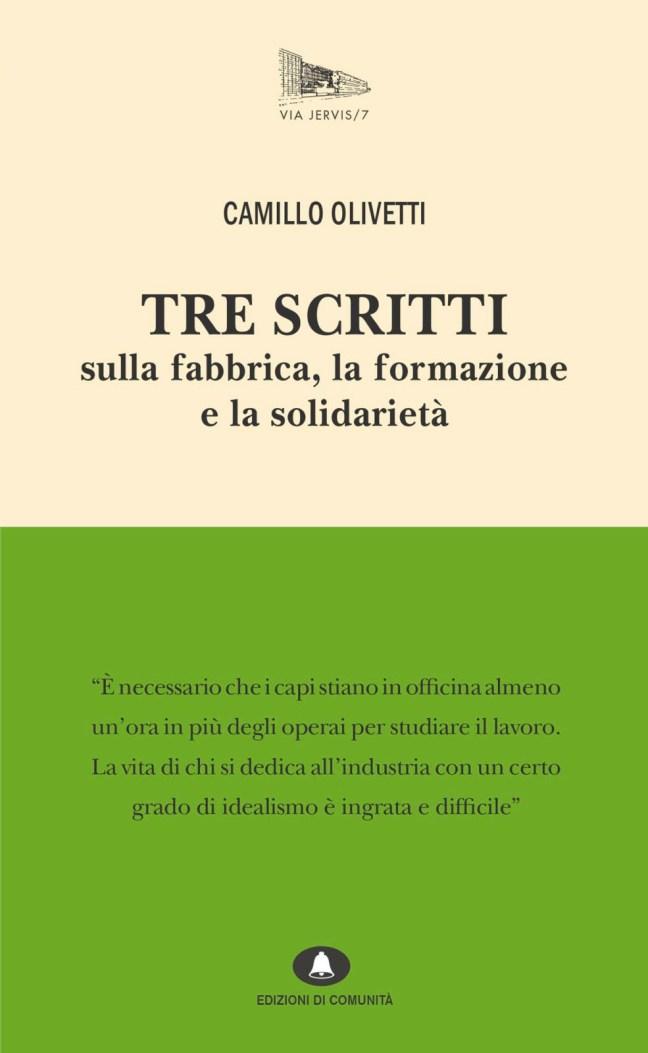 Tre scritti sulla fabbrica, la formazione e la solidarietà - Camillo Olivetti