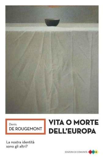 Vita o morte dell'Europa – Denis De Rougemont - copertina