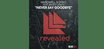 #TBT | Hardwell & Dyro ft. B. Lights – Never Say Goodbye