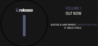 #Release | Larry Mendes & Blasterz – Without Your Love