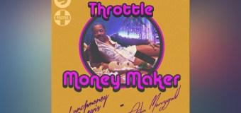 #Release | Throttle ft LunchMoney Lewis & Aston Merrygold – Money Maker