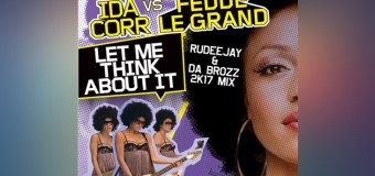#FreeDownload | Ida Corr vs. Fedde Le Grand – Let Me Think About It (Rudeejay & Da Brozz 2K17 Mix)