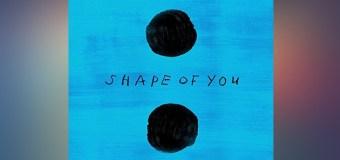 #Release | Ed Sheeran – Shape Of You