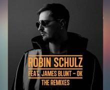 #Release | Robin Schulz ft James Blunt – OK (Remixes)
