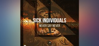 #Release | SICK INDIVIDUALS – Never Say Never