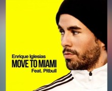 #Release | Enrique Iglesias, Pitbull – Move To Miami
