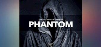 #Release   Dimitri Vangelis & Wyman – Phantom