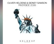 #Release|Oliver Heldens&Sidney Samson– Riverside 2099