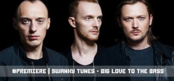 #Release | Swanky Tunes – Big Love To the Bass