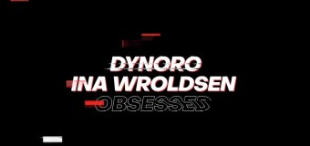 #Release | Dynoro feat. Ina Wroldsen – Obsessed
