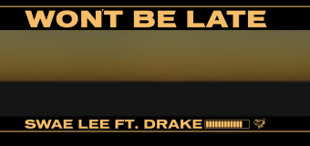 #Release | Swae Lee feat. Drake – Won't Be Late
