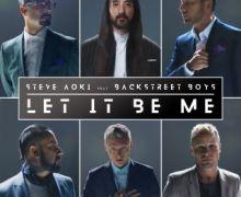 #Release | Steve Aoki, Backstreet Boys – Let It Be Me