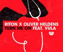 #Release | Riton x Oliver Heldens – Turn Me On (ft. Vula)