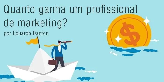 Quanto Ganha um Profissional de Marketing