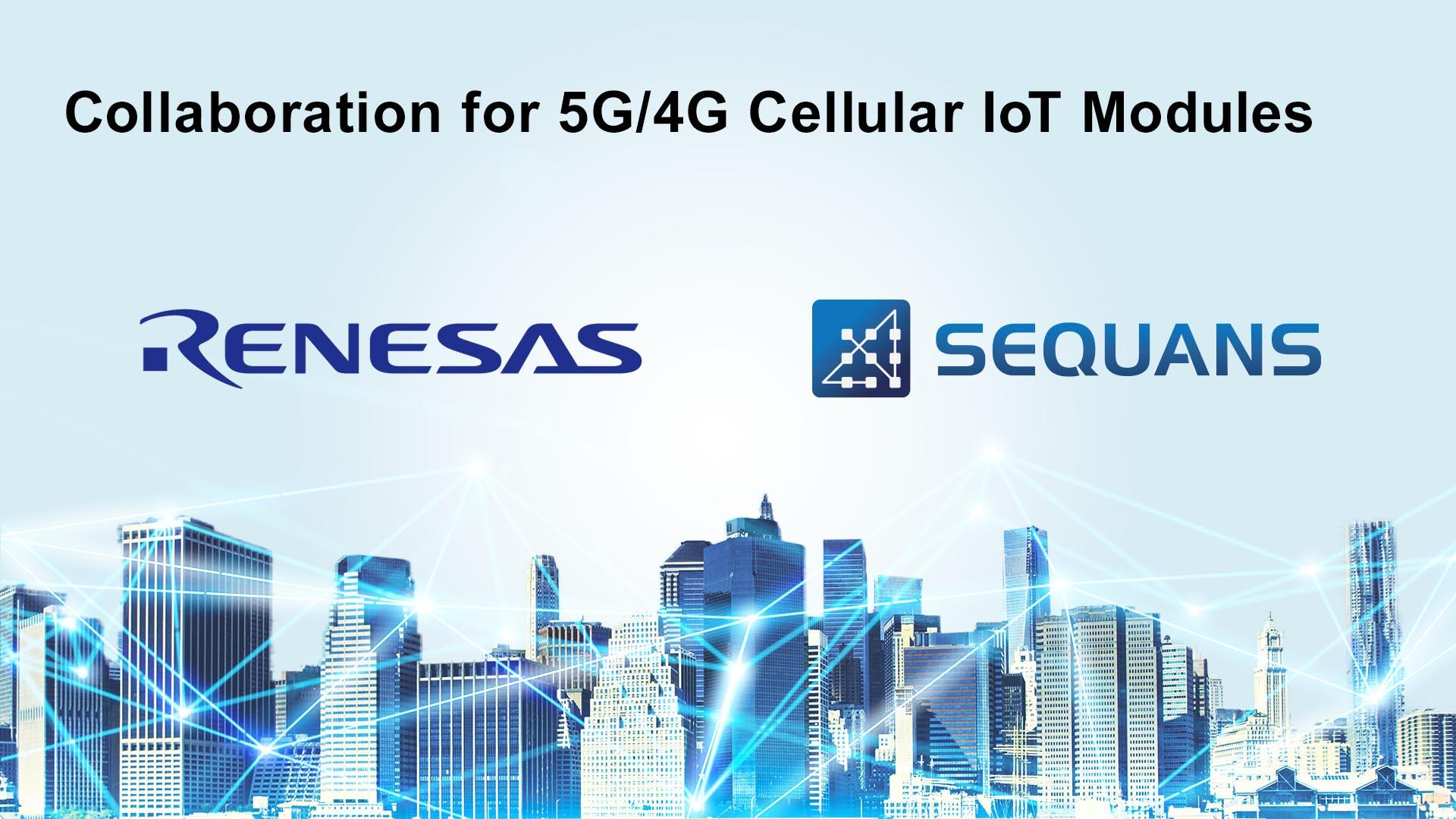Renesas e Sequans annunciano la loro collaborazione nel campo IoT Cellulare 5G/4G